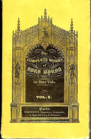 The Complete Works of Lord Byron, including his suppressed poems, and others never before publish...