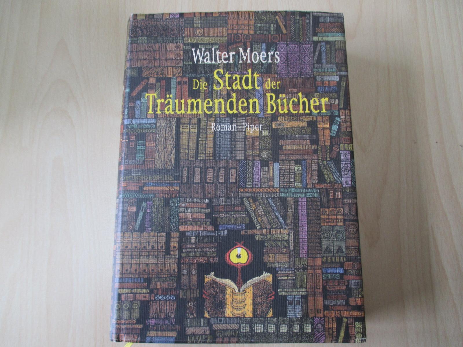 Die Stadt der träumenden Bücher Ein Roman: Moers, Walter