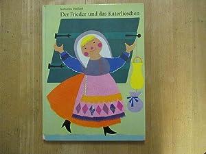Der Frieder und das Katerlieschen Nach einem: Maillard, Katharina