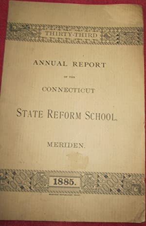 Thirty-Third Annual Report of the Board of Trustees of the Connecticut State Reform School, at ...