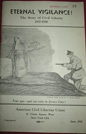Eternal Vigilance! The Story of Civil Liberty 1937-1938.: No Author Given