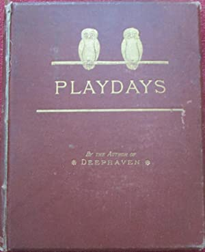 Play Days. A Book of Stories for Children: Jewett, Sarah Orne
