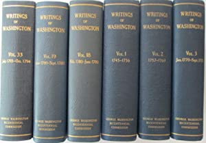 The Writings of George Washington from the Original Manuscript Sources 1745-1799. Volumes 1-39, ...