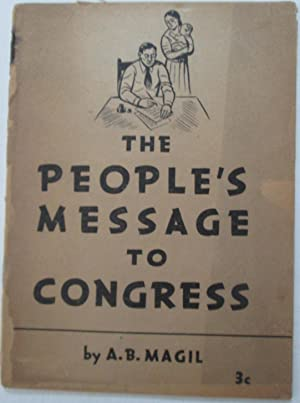 The People's Message to Congress: Magil, A.B.