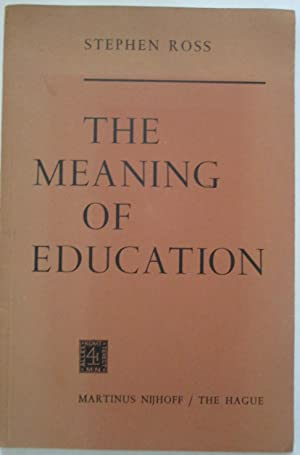 The Meaning of Education: Ross, Stephen