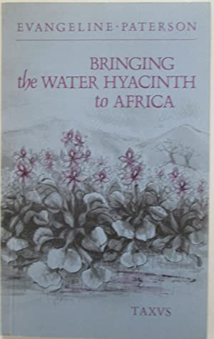 Bringing the Water Hyacinth to Africa: Paterson, Evangeline