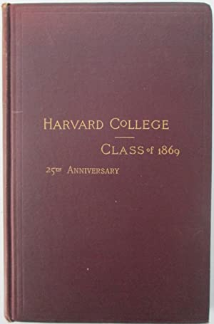 Report of the Secretary of the Class of 1869 of Harvard College, December 31, 1887-August 1, 1894. ...