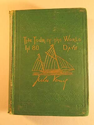 The Tour of the World in Eighty Days: Verne, Jules