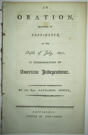 An Oration, Delivered in Providence, on the Fifth of July, 1802, in Commemoration of American ...