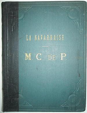 La Navarraise. Episode Lyrique en 2 Actes: Claretie, Jules; Cain, Henri; Massenet, J. (music).