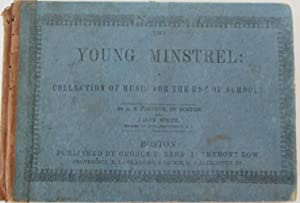 The Young Minstrel: A Collection of Music for the Use of Schools: Johnson, A.N (Artemas Nixon); ...