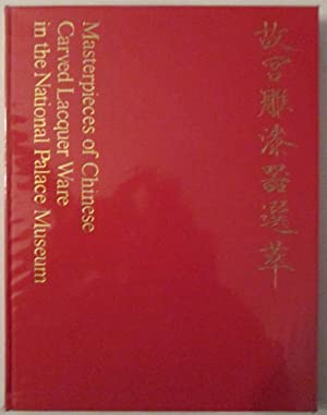 Masterpieces of Chinese Carved Lacquer Ware in the National Palace Museum: No Author Given