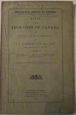 Notes on the Iron Ores of Canada and Their Development. Addressed to Alfred R.C. Selwyn. From the ...