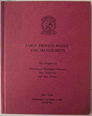 Early Printed Books and Manuscripts. The Property of the General Theological Seminary New York Ci...