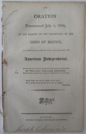 An Oration Pronounced July 5, 1802, at the Request of the Inhabitants of the Town of Boston, in ...