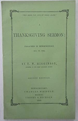 Man Shall not live by Bread Alone. A Thanksgiving Sermon: Preached in Newburyport, Nov. 30, 1848.: ...