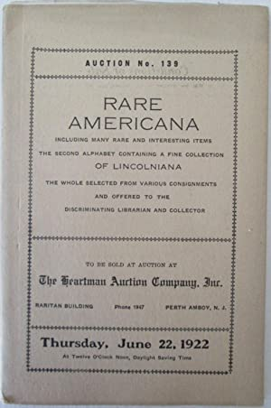 Auction No. 139. Rare Americana Including many rare and interesting items. The second alphabet co...