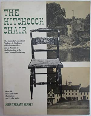 The Hitchcock Chair. The Story of a: Kenney, John Tarrant
