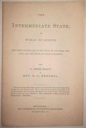 The Intermediate State; or World of Spirits. The First receptacle of the souls of deceased persons,...