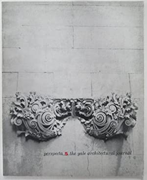 Perspecta 5. The Yale Architectural Journal: Various Authors