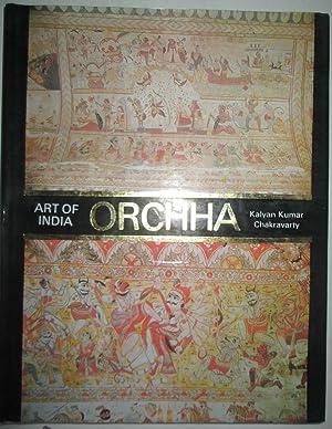 Orchha. Art of India: Chakravarty, Kalyan Kumar