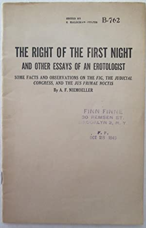 The Right of the First Night and other Essays of an Erotologist. Some facts and observations on the...