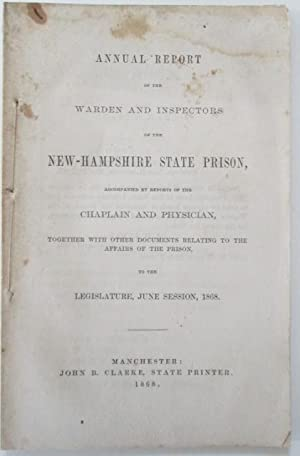 Annual Report of the Warden and Inspectors of the New-Hampshire State Prison, accompanied by ...