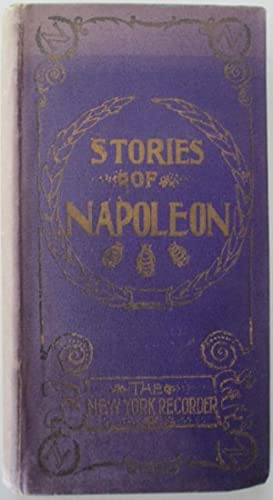 Stories of Napoleon and the Men and Women of his Time: No Author Given