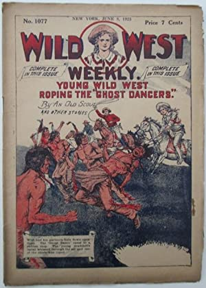 Wild West Weekly. No. 1077. June 8, 1923. Young Wild West Roping the Ghost Dancers, and other ...