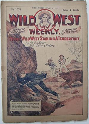 Wild West Weekly. No. 1076. June 1, 1923. Young Wild West Staking a Tenderfoot, and other Stories: ...