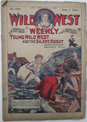 Wild West Weekly. No. 1075. May 25, 1923. Young Wild West and the Silent Scout, and other Stories: ...