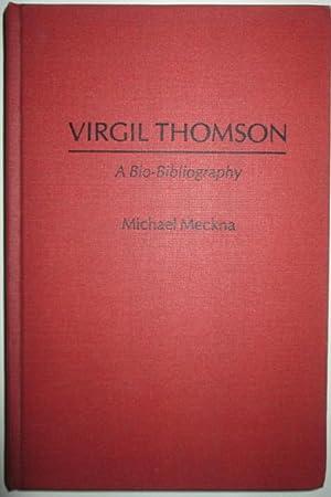 Virgil Thomson. A Bio-Bibliography: Meckna, Michael