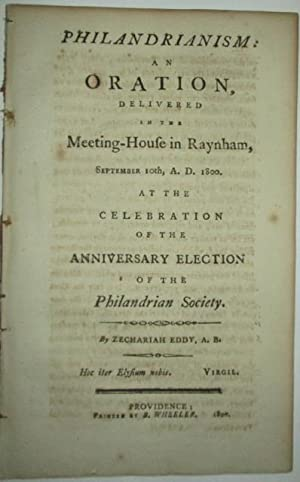 Philandrianism: An Oration delivered in the Meeting-House in Raynham, September 10th, A.D. 1800. At...