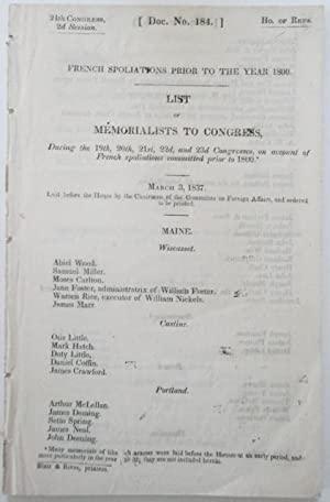 French Spoliations Prior to the Year 1800. List of Memorialists to Congress During the 19th, 20th, ...