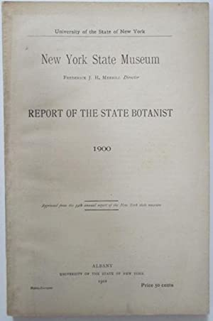 New York State Museum. Report of the State Botanist 1900: No author Given