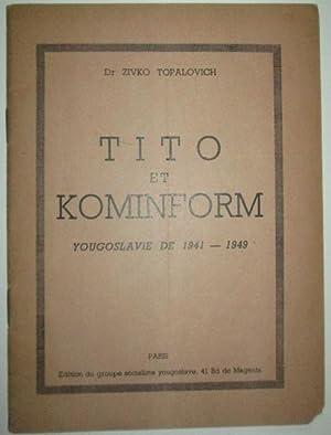 Tito et Kominform. Yougoslavie de 1941-1949: Topalovich, Zivko