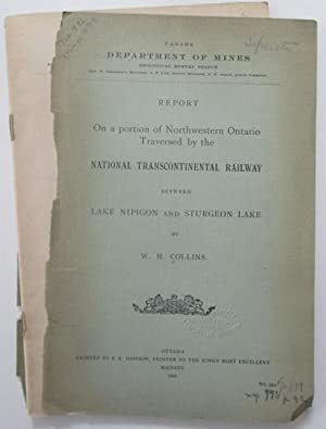 Report on a Portion of Northwestern Ontario Traversed by the National Transcontinental Railway ...