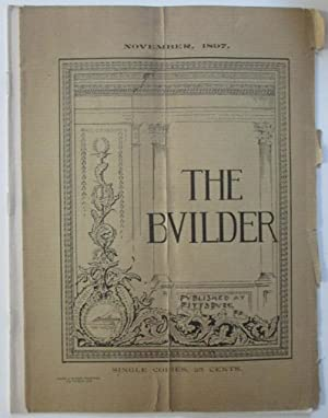 The Builder. A Journal for Architects, Builders and all interested in the building Industry. ...