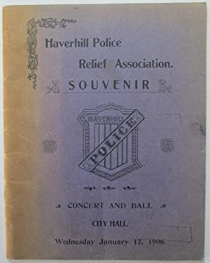Haverhill Police Relief Association. Souvenir. Concert and Ball. City Hall Wednesday January 17, ...