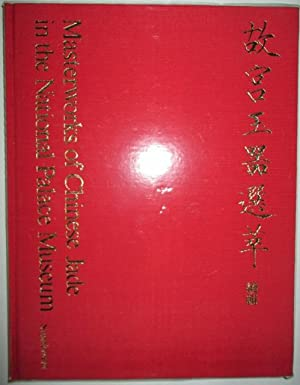 Masterpieces of Chinese Jade in the National Palace Museum. Supplement: No author Given