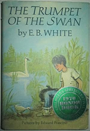 The Trumpet of the Swan: White, E.B.
