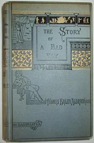 The Story of a Bad Boy: Aldrich, Thomas Bailey