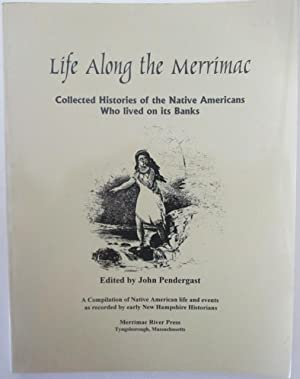 Life Along the Merrimac. Collected Histories of: Various authors. Pendergast,