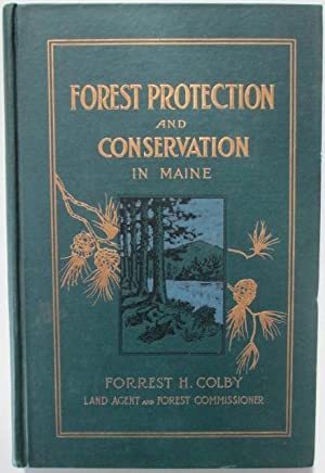 Forest Protection and Conservation in Maine.: Colby, Forrest H.