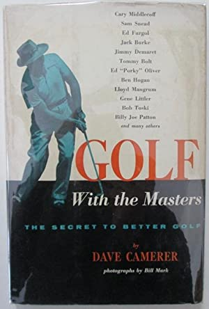 Golf With the Masters. The Secret to Better Golf: Camerer, Dave