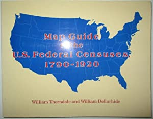 Map Guide to the U.S. Federal Censuses,: Thorndale, William; Dollarhide,