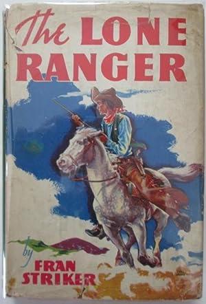 The Lone Ranger: Dubois, Gaylord; Striker, Fran.