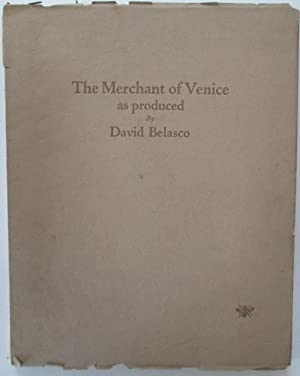 A Souvenir of Shakespeare's The Merchant of Venice as Presented by David Belasco at the Lyceum...