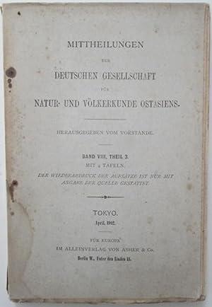 Mittheilungen der Deutschen Gesellschaft Fur Natur- und Volkerkunde Ostasiens. Band VIII, Theil 3. ...