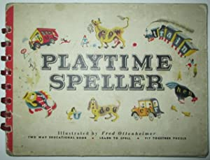 Playtime Speller: No author given. Ottenheimer, Fred (illustrator).